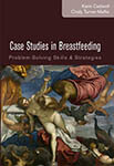 Case Studies in Breastfeeding: Problem Solving Skills and Strategies 3rd Edition image
